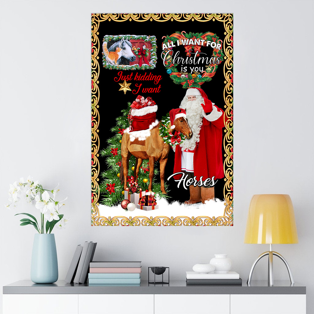 Personalized Wall Art Poster Canvas 1 Panel All I Want For Christmas Is You Just Kidding I Want Horses Pattern 2 Great Idea For Living Home Decorations Birthday Christmas Aniversary