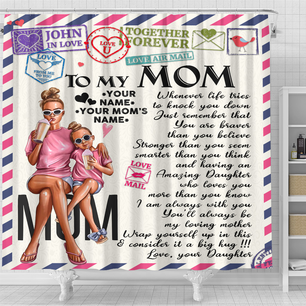 Personalized Lovely Shower Curtain To My Mom You Are Braver Than You Believe Pattern 1 Set 12 Hooks Decorative Bath Modern Bathroom Accessories Machine Washable