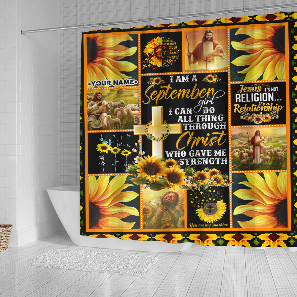 Personalized Shower Curtain I Am A September Girl I Can Do All Thing Through Christ Who Gave Me Strength Pattern 1 Set 12 Hooks Decorative Bath Modern Bathroom Accessories Machine Washable