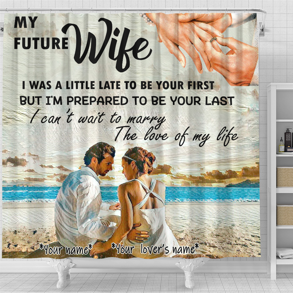 Personalized Shower Curtain 71 X 71 Inch My Future Wife I Can't Wait To Marry The Love Of My Life Pattern 1 Set 12 Hooks Decorative Bath Modern Bathroom Accessories Machine Washable