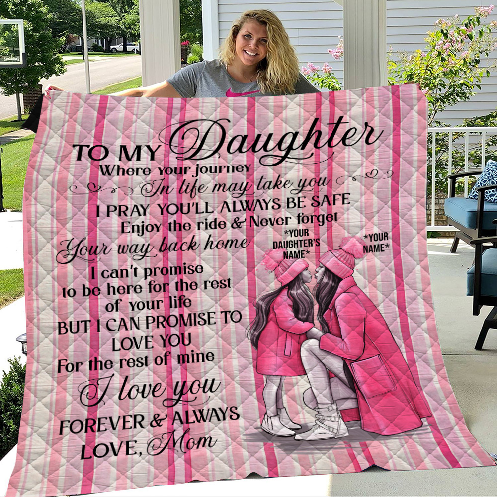Personalized Quilt Throw Blanket To My Daughter I Pray You'll Always Be Safe Lightweight Super Soft Cozy For Decorative Couch Sofa Bed
