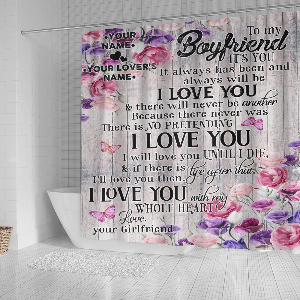Personalized Lovely Shower Curtain To My Boyfriend I Will Love You Until I Die Pattern 1 Set 12 Hooks Decorative Bath Modern Bathroom Accessories Machine Washable
