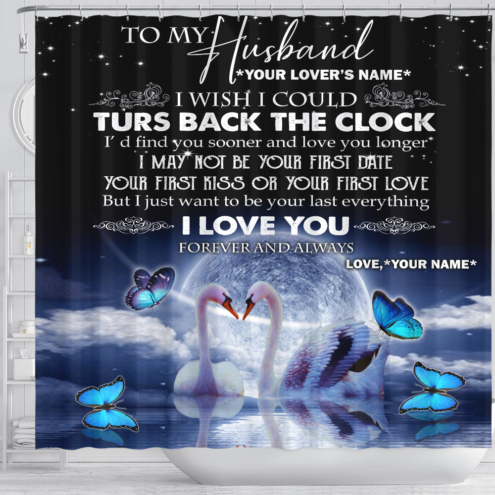 Personalized Shower Curtain 71 X 71 Inch To My Husband I With I Could Turn Back The Clock I Love You Forever And Always Pattern 2 Set 12 Hooks Decorative Bath Modern Bathroom Accessories Machine Washable