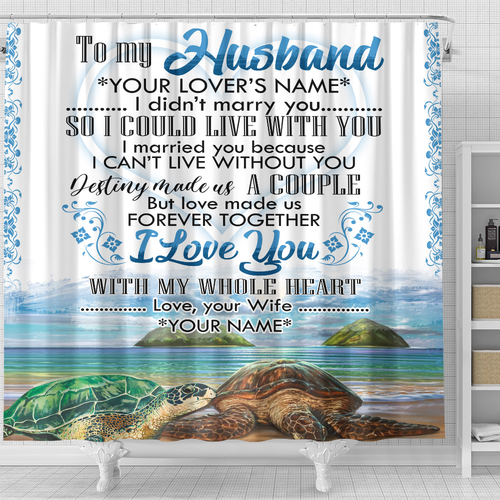 Personalized Shower Curtain 71 X 71 Inch To My Husband I Love You With My Whole Heart Set 12 Hooks Decorative Bath Modern Bathroom Accessories Machine Washable