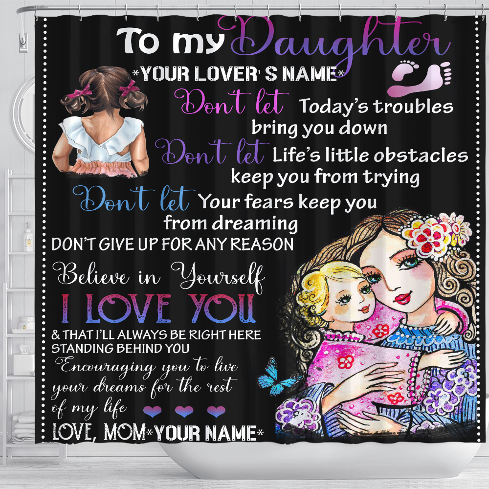 Personalized Shower Curtain 71 X 71 Inch To My Daugter I Love You & That I'll Always Be Right Here Standing Behind You Pattern 2 Set 12 Hooks Decorative Bath Modern Bathroom Accessories Machine Washable