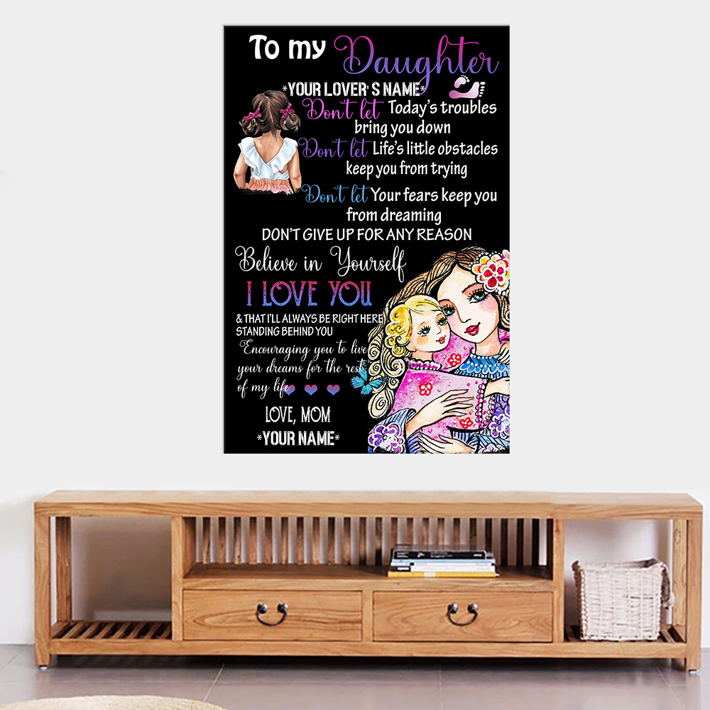 Personalized Wall Art Poster Canvas 1 Panel To My Daugter I Love You & That I'll Always Be Right Here Standing Behind You Pattern 2 Great Idea For Living Home Decorations Birthday Christmas Aniversary
