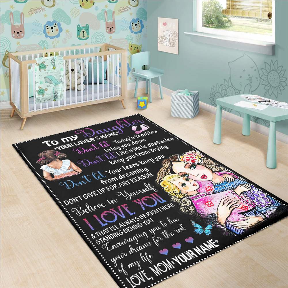 Personalized Floor Area Rugs To My Daugter I Love You & That I'll Always Be Right Here Standing Behind You Pattern 2 Indoor Home Decor Carpets Suitable For Children Living Room Bedroom Birthday Christmas Aniversary