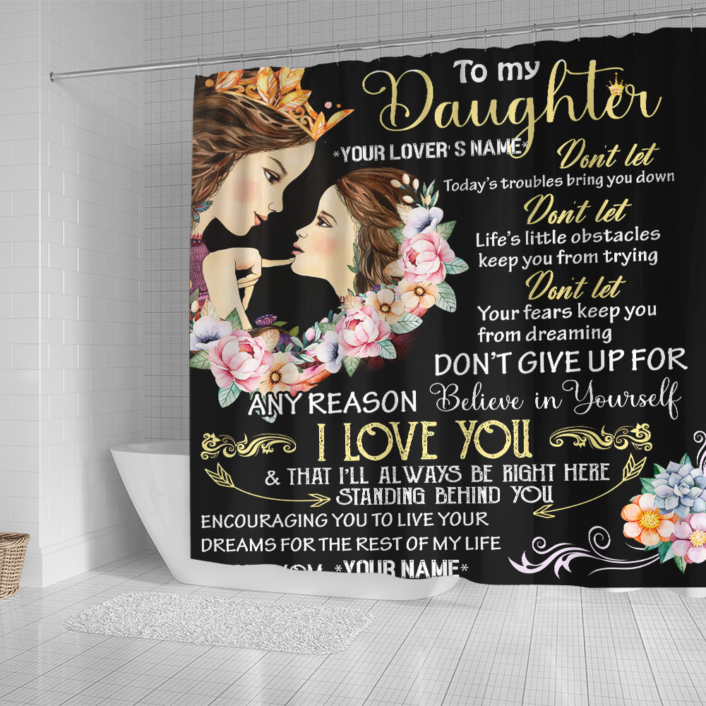 Personalized Shower Curtain 71 X 71 Inch To My Daugter I Love You & That I'll Always Be Right Here Standing Behind You Pattern 1 Set 12 Hooks Decorative Bath Modern Bathroom Accessories Machine Washable