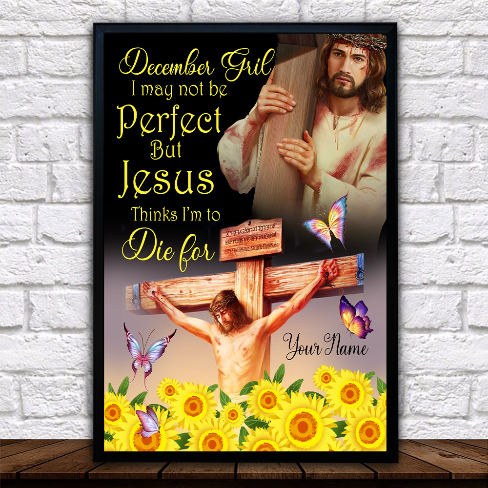 Personalized Wall Art Poster December Girl I May Not Be Perfect But Jesus Thinks I'm To Die For Pattern 1 Prints Decoracion Wall Art Picture Living Room Wall