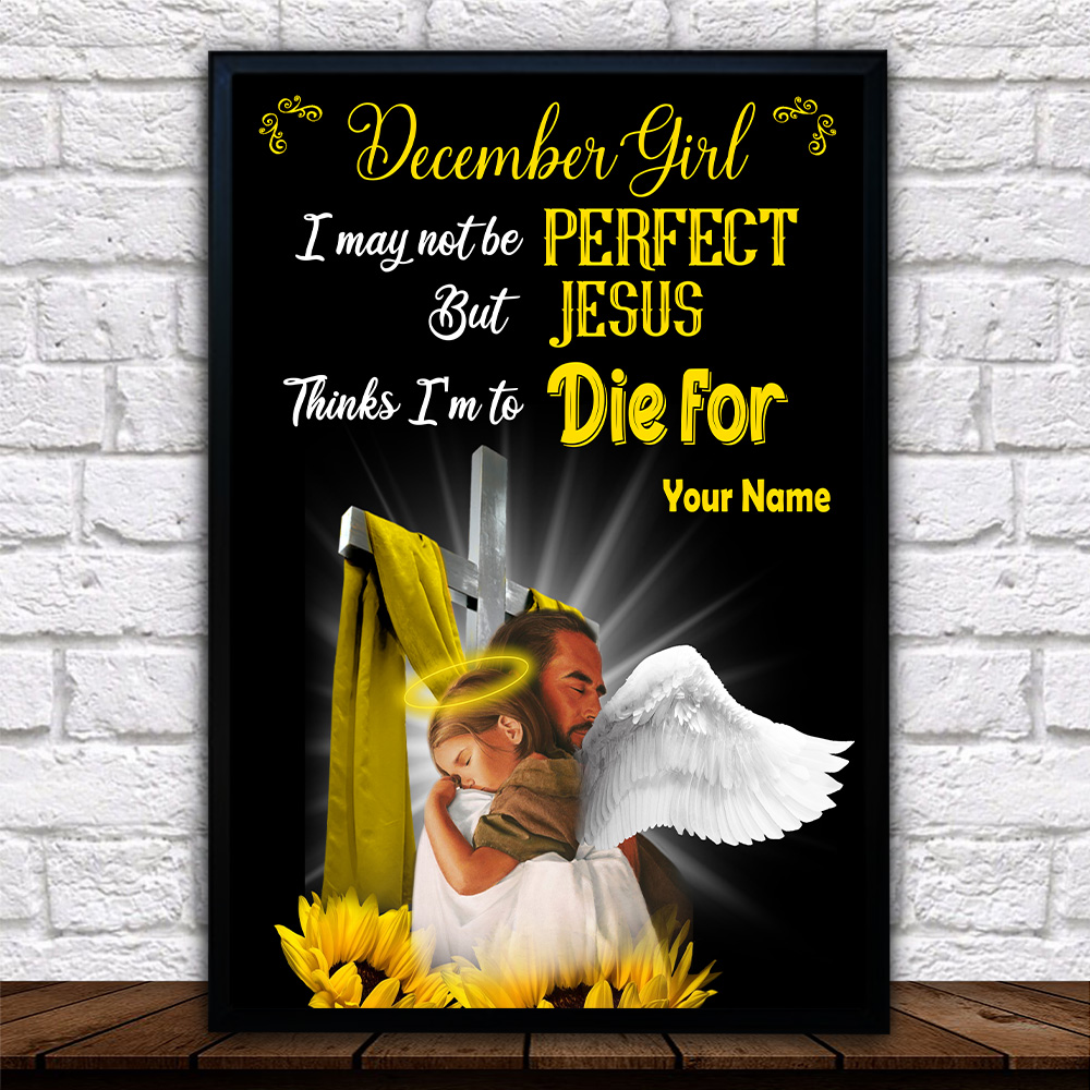 Personalized Wall Art Poster December Girl I May Not Be Perfect But Jesus Thinks I'm To Die For Pattern 2 Prints Decoracion Wall Art Picture Living Room Wall