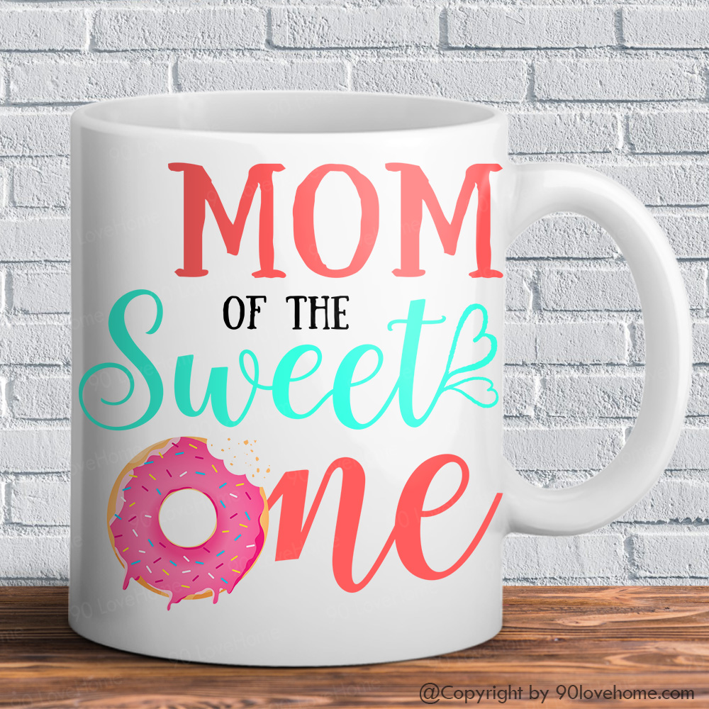 Customized Mom Of Sweet One White Coffee Mug Funny Matching Mommy ...