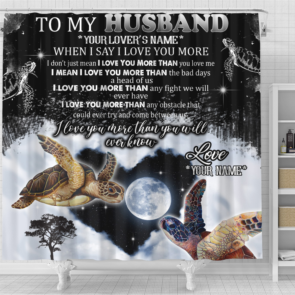 Personalized Shower Curtain 71 X 71 Inch To My Husband I Love You More Than You Will Ever Know  Pattern 1 Set 12 Hooks Decorative Bath Modern Bathroom Accessories Machine Washable