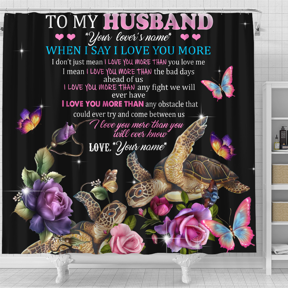 Personalized Shower Curtain 71 X 71 Inch To My Husband I Love You More Than You Will Ever Know  Pattern 2 Set 12 Hooks Decorative Bath Modern Bathroom Accessories Machine Washable