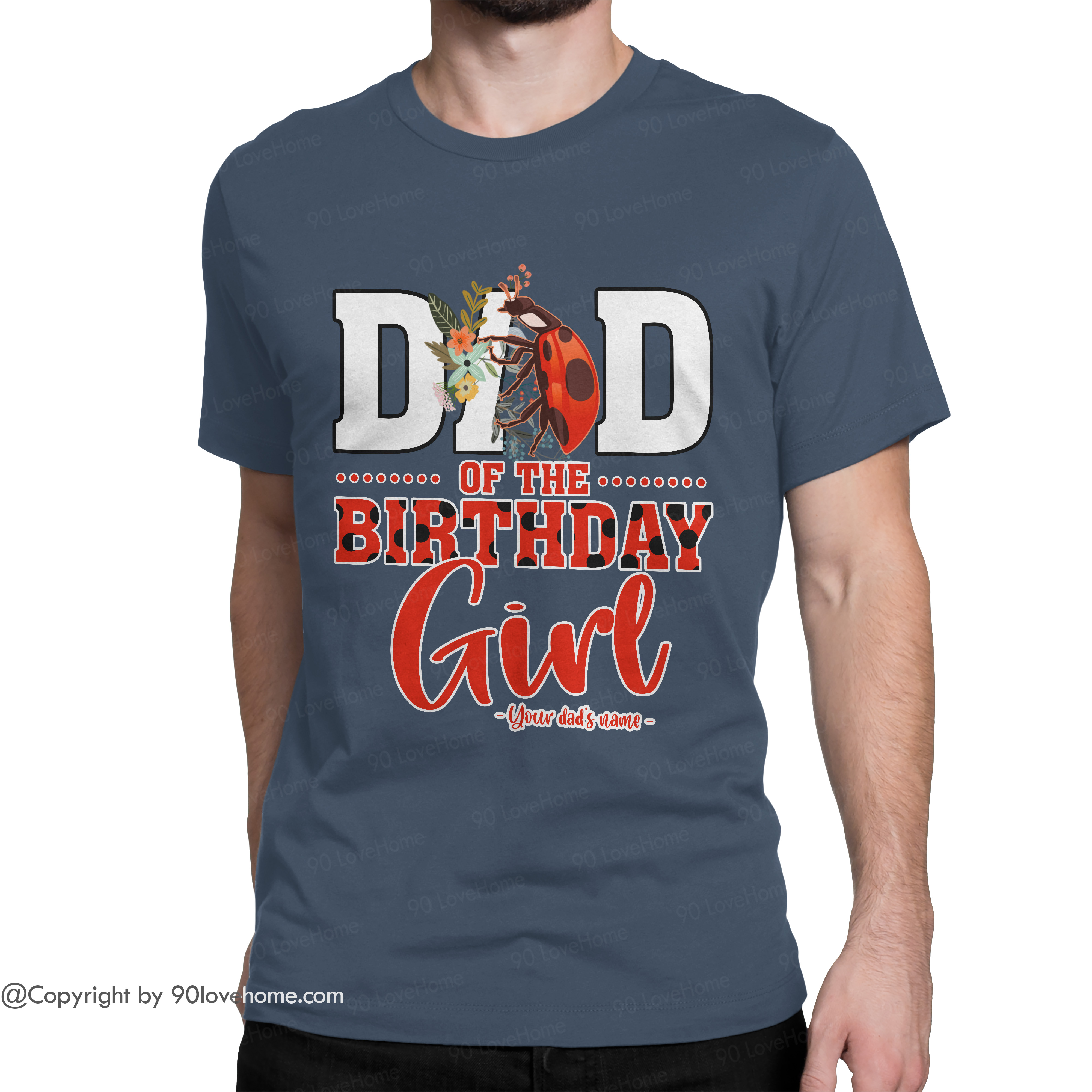 Personalized Dad Of The Birthday Girl Ladybug Unisex T-shirt Ladybug Girl Dad Tee Father's Day Birthday Gift For Dad 90LoveHome