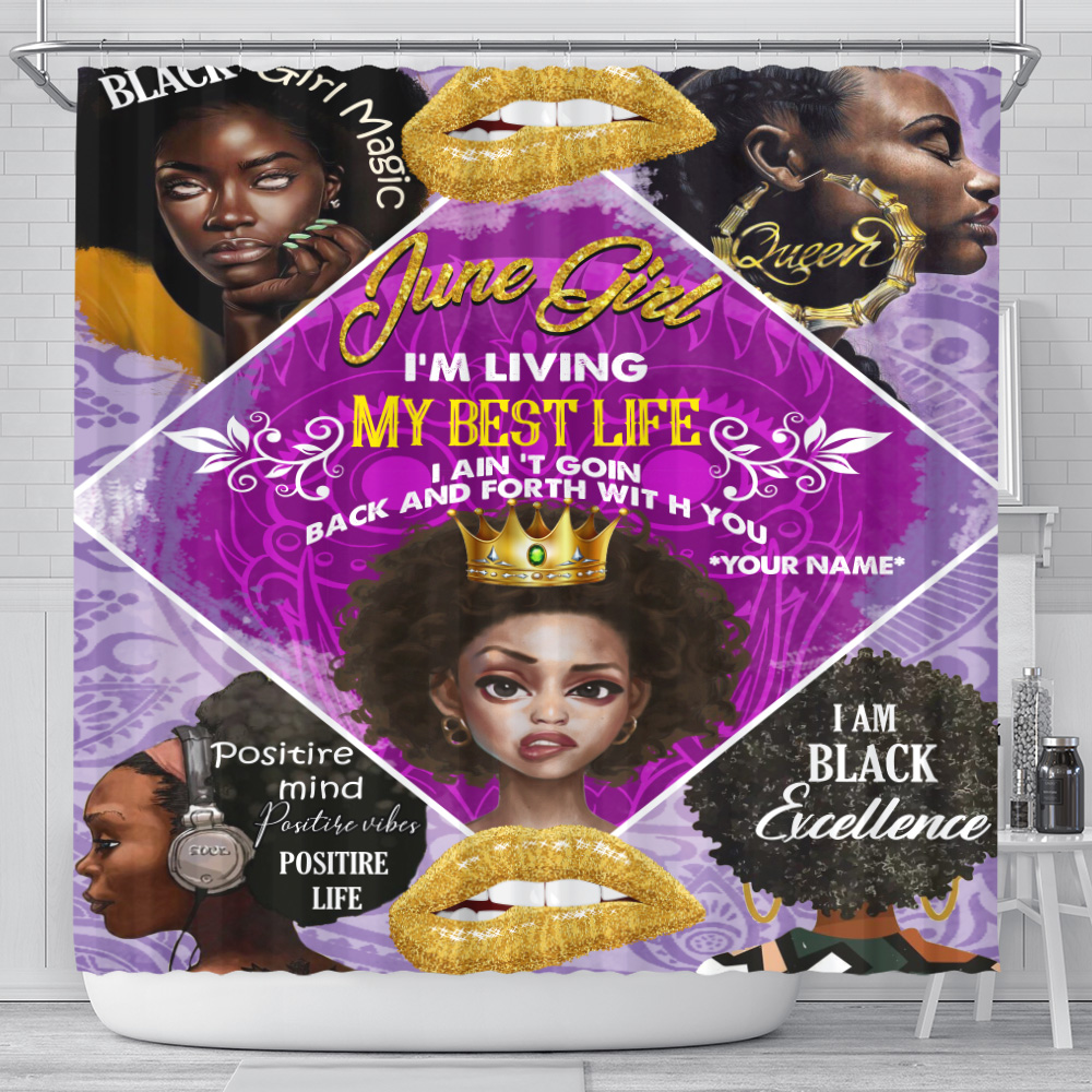 Personalized Shower Curtain June Girl I'm Living My Best Life I Ain't Goin' Back And Forth With You Pattern 2 Set 12 Hooks Decorative Bath Modern Bathroom Accessories Machine Washable
