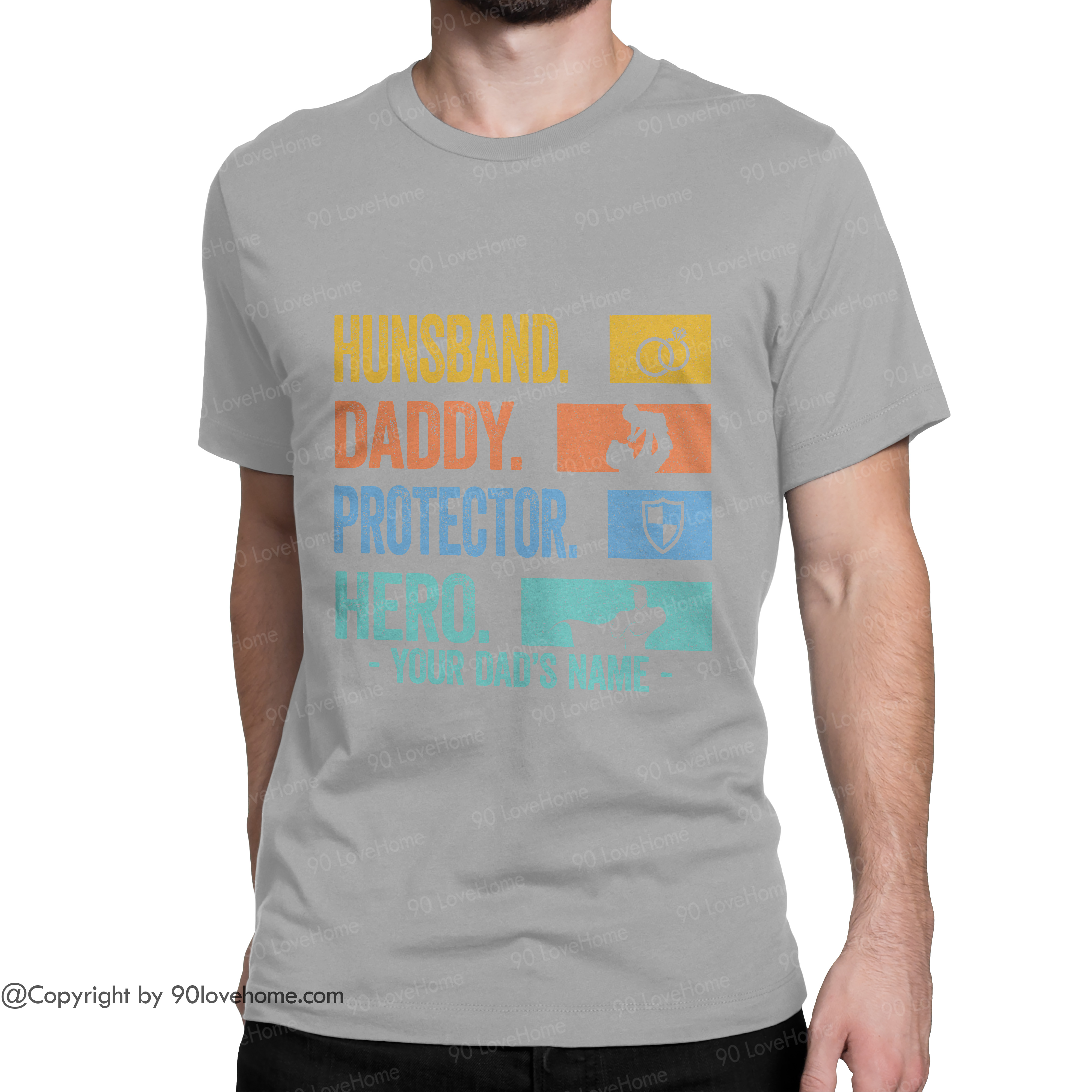 Customized Husband Daddy Protector Hero Unisex T-shirt Super Dad Tee Father's Day Birthday Gift For Dad 90LoveHome