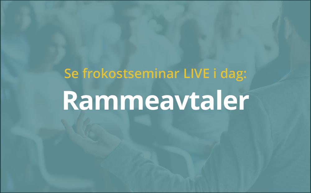 Anbud365: Anbud365-seminar om rammeavtaler i dag – følg oss på LIVE streaming!