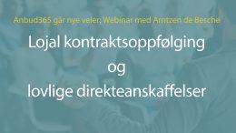 Anbud365 Historiens første Anbud365-webinar – om lojal kontraktsoppfølging og direkteanskaffelser