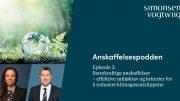 Anbud365: Ny, høyaktuell episode av Anskaffelsespodden – om bærekraft og regelverk