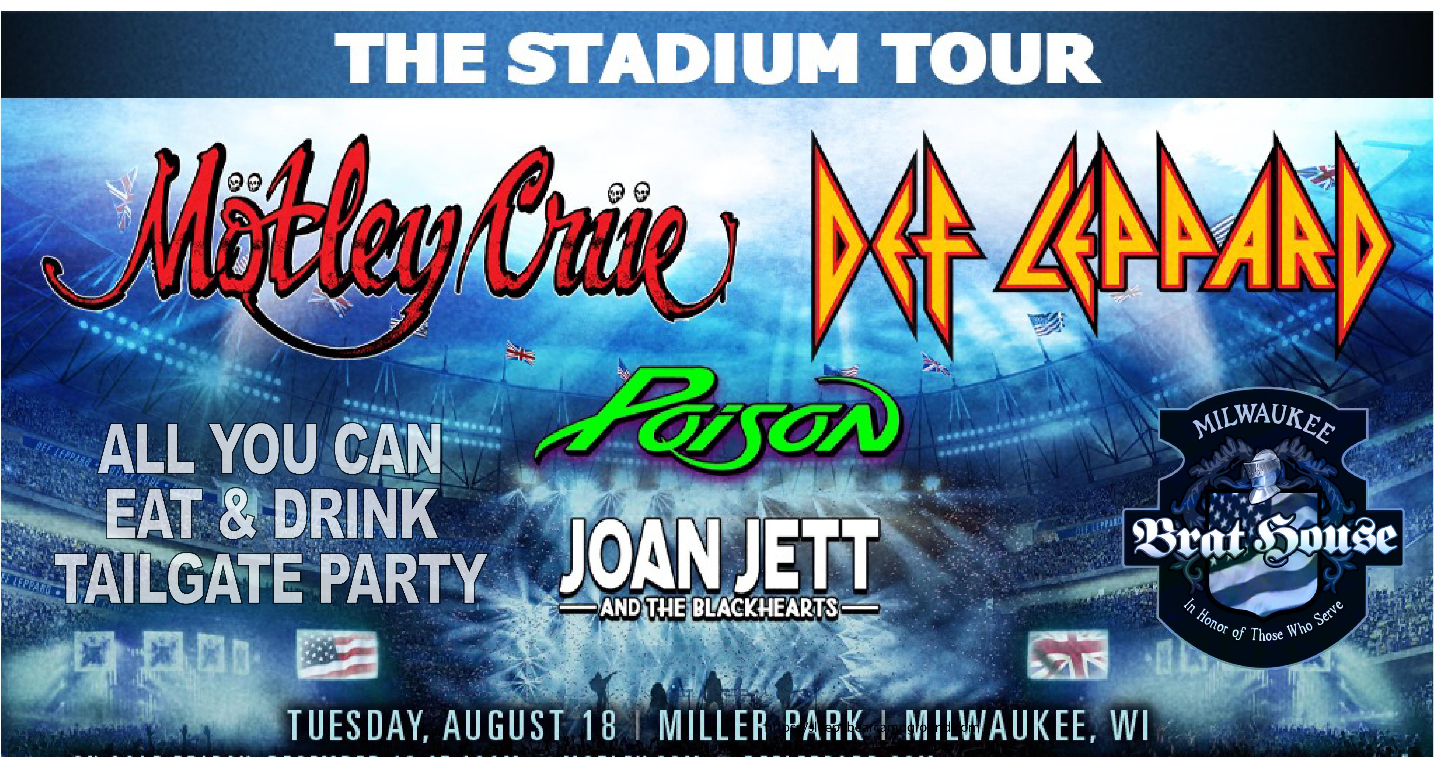 Motley Crue - Def Leppard - Poison - Joan Jett  | All u Can Eat & Drink Tailgate - Miller Park