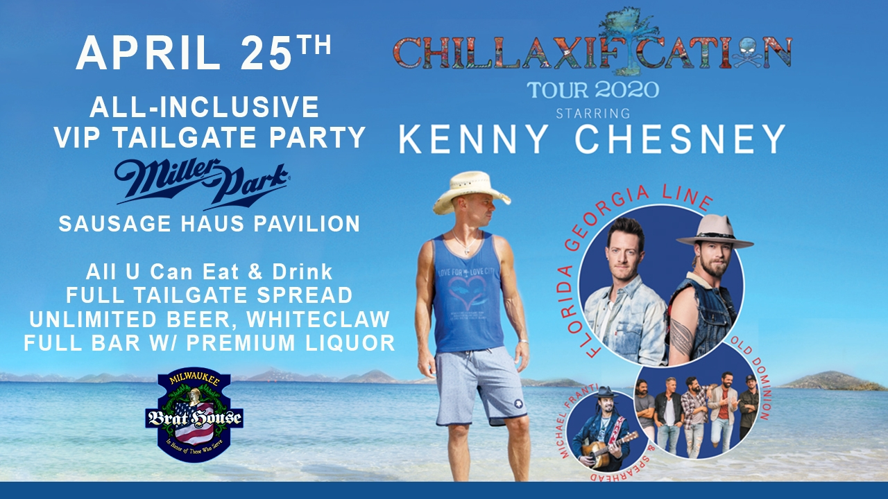 All Inclusive VIP Tailgate Party - Kenny Chesney @ Miller Park   - Downtown Brat House
