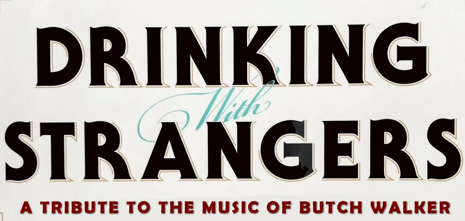 Drinking with Strangers: A tribute to Butch Walker