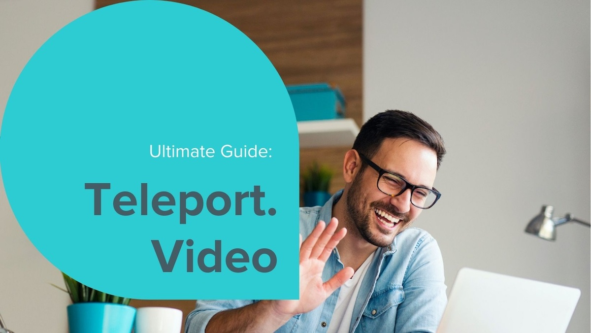 Ultimate Guide to Teleport.Video