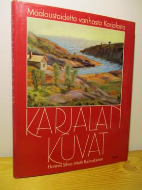 kuva: Karjalan kuvat - Maalaustaidetta vanhasta Karjalasta