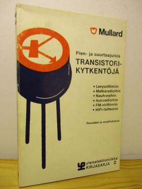 kuva: Pien- ja suurtaajuisia transistorikytkentöjä