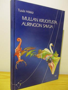 kuva: Mullan kirjoitusta, auringon savua - Näkökulmia Eeva-Liisa Mannerin runouteen ja sen modernisuuteen