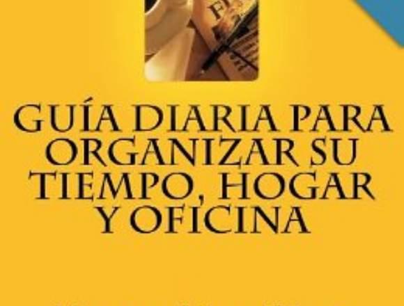 GUÍA DIARIA ORGANIZAR SU TIEMPO, HOGAR Y OFICINA
