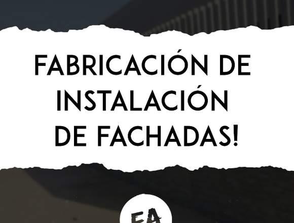 FABRICACIÓN E INSTALACIÓN DE FACHADA