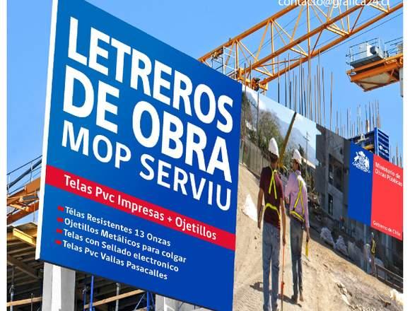 LETREROS DE OBRA SERVIU, MOP, CONSTRUCTORAS