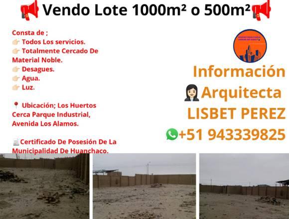 VENDO LOTE CERCADO DE1000m2 O 500m2 EN LOS HUERTOS