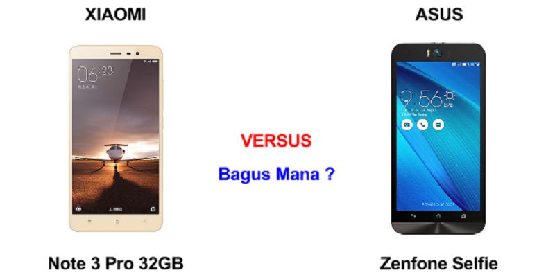 Asus Zenfone Selfie dan Xiomi Redmi Note 3 Pro