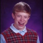 Bad Luck Brian™