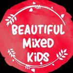BEAUTIFUL MIXED KIDS™️
