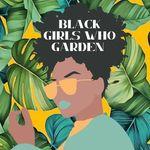 Black Girls Who Garden