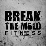 Break The Mold Fitness