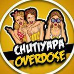 Chutiyapa Overdoses