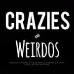 CRAZIES AND WEIRDOS ®
