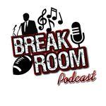 Da Break Room Podcast
