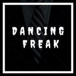 DANCING FREAK 😎