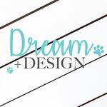 Dream + Design™