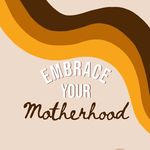 Embrace Your Motherhood 🌈