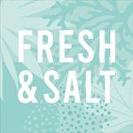 Fresh and Salt