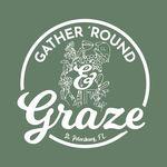 Gather 'Round & Graze