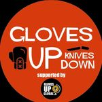 Gloves Up Knives Down