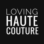 Loving Haute Couture