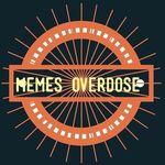 MEMES OVERDOSE